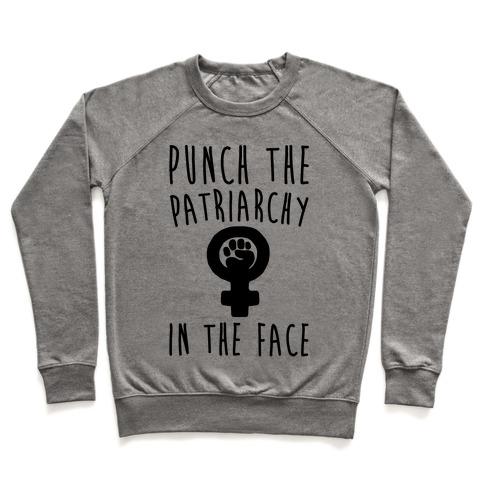 Punch The Patriarchy In The Face Pullover