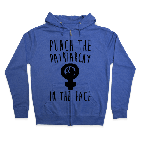 Punch The Patriarchy In The Face Zip Hoodie