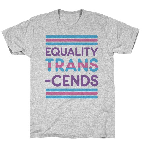 Equality Trans-cends T-Shirt
