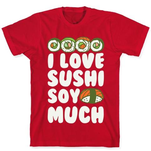 I Love Sushi 100/% Coton T-Shirt