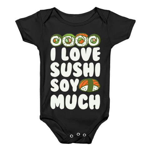 I Love Sushi Soy Much Baby Onesy