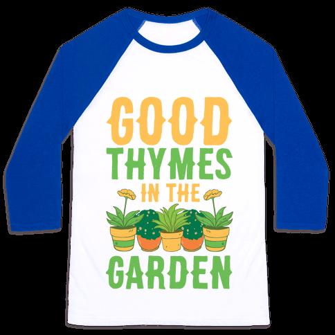 Good Thymes in the Garden Baseball Tee