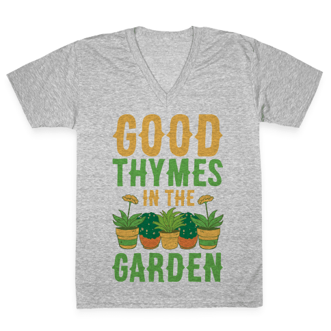 Good Thymes in the Garden V-Neck Tee Shirt