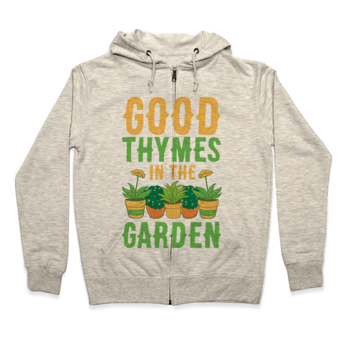 Good Thymes in the Garden Zip Hoodie