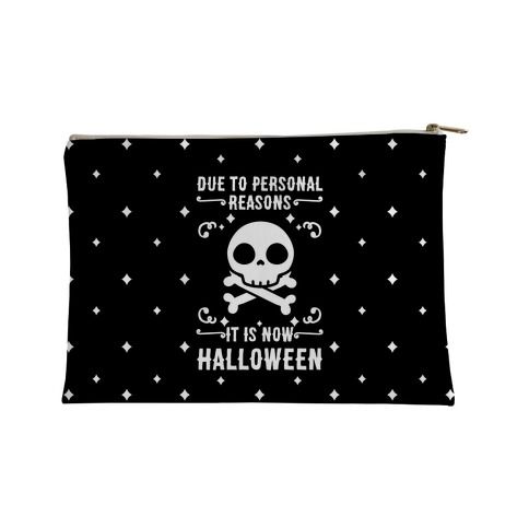 Due To Personal Reasons It Is Now Halloween Skull (White Text) Accessory Bag