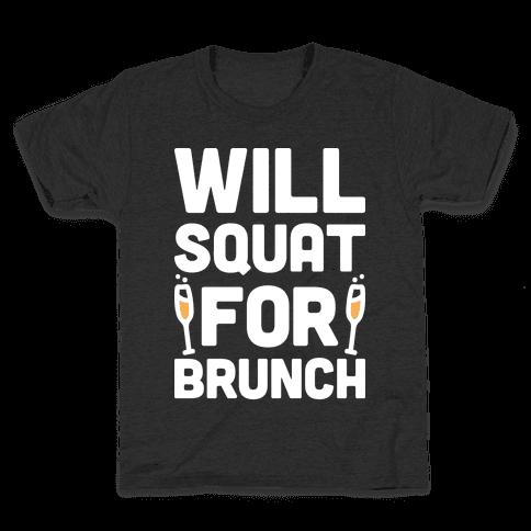 Will Squat For Brunch Kids T-Shirt