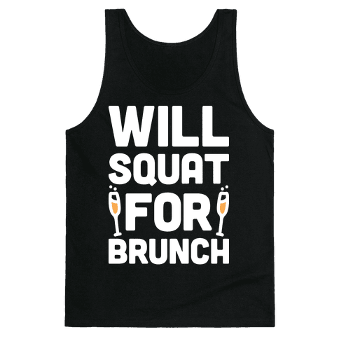 Will Squat For Brunch Tank Top