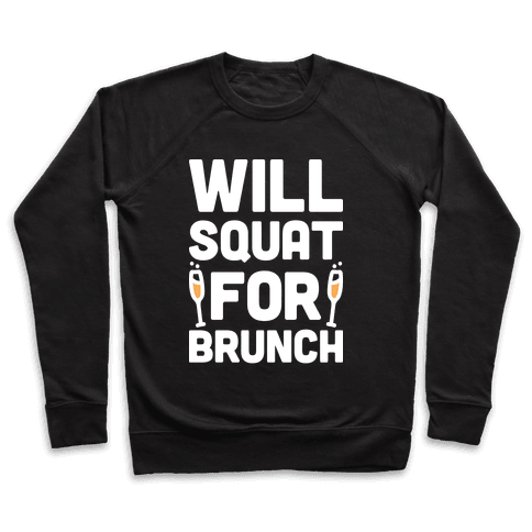 Will Squat For Brunch Pullover