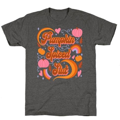 Pumpkin Spiced Slut T-Shirt
