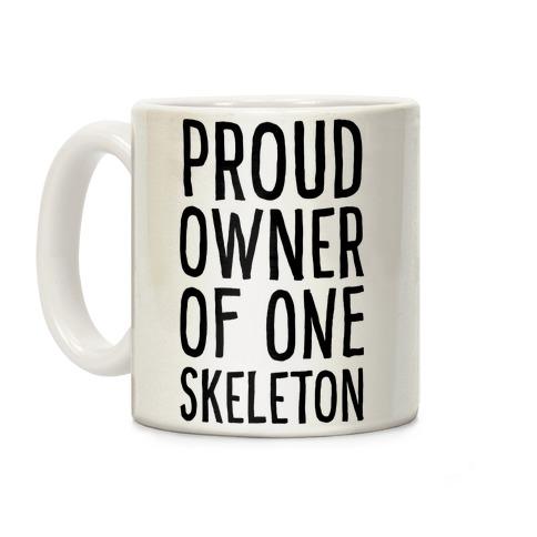Proud Owner of One Skeleton Coffee Mug