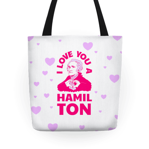 I Love You a Hamil-TON Tote