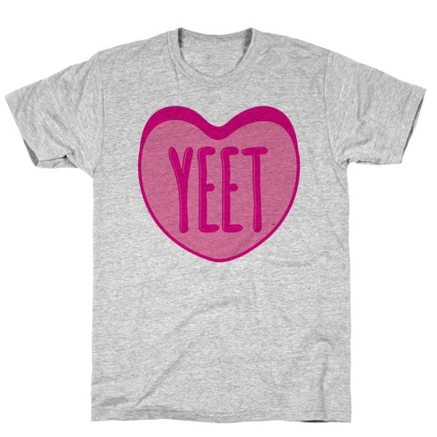 Yeet Conversation Heart T-Shirt