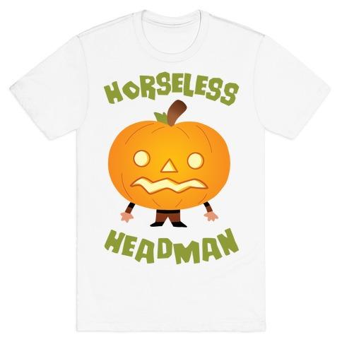 Horseless Headman T-Shirt