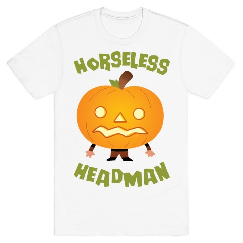 Horseless Headman T-Shirt