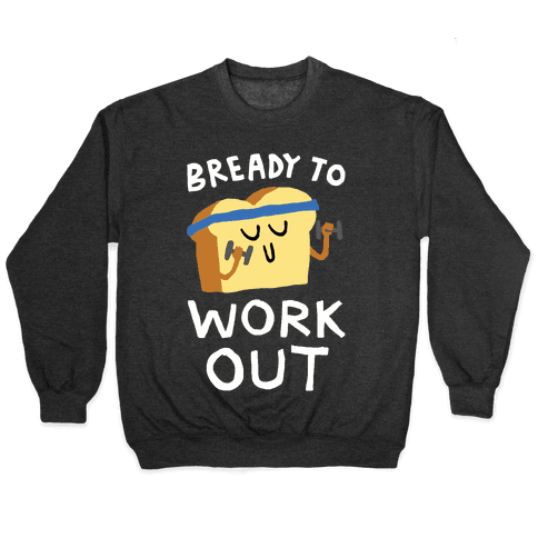 Bready To Workout Pullover