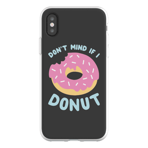 Don't Mind If I Donut Phone Flexi-Case
