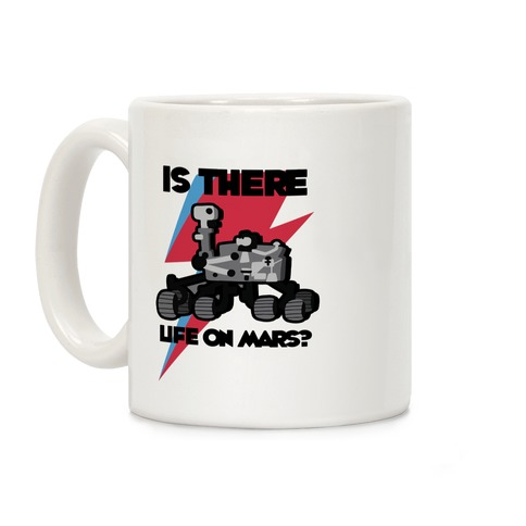 Is There Life on Mars? Mars Rover Coffee Mug