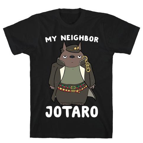 My Neighbor Jotaro T-Shirt