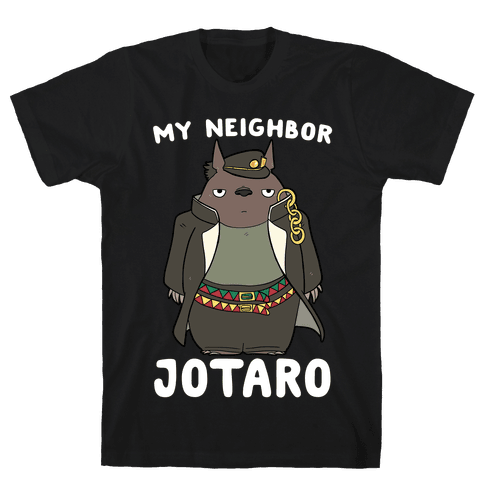 My Neighbor Jotaro Mens T-Shirt