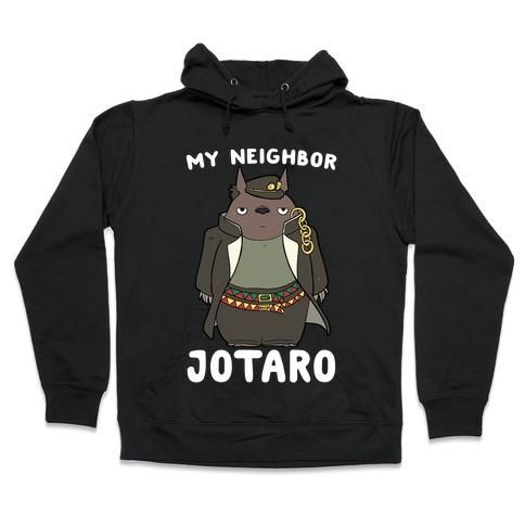 My Neighbor Jotaro Hooded Sweatshirt