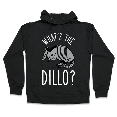 What's the Dillo? Hooded Sweatshirt