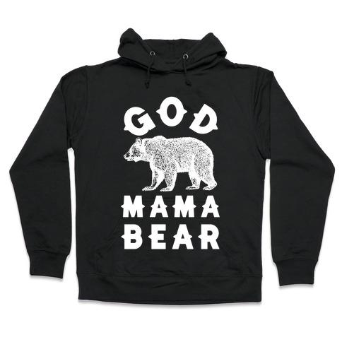 God Mama Bear Hooded Sweatshirt