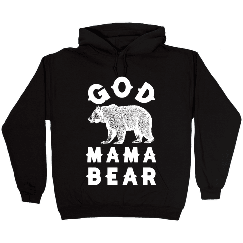 God Mama Bear Hooded Sweatshirt