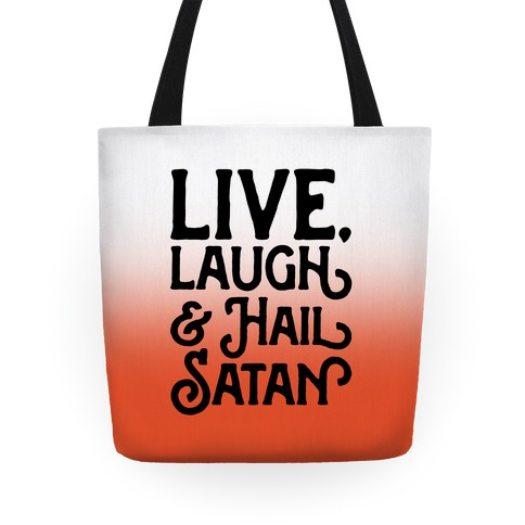 Live Laugh & Hail Satan Tote