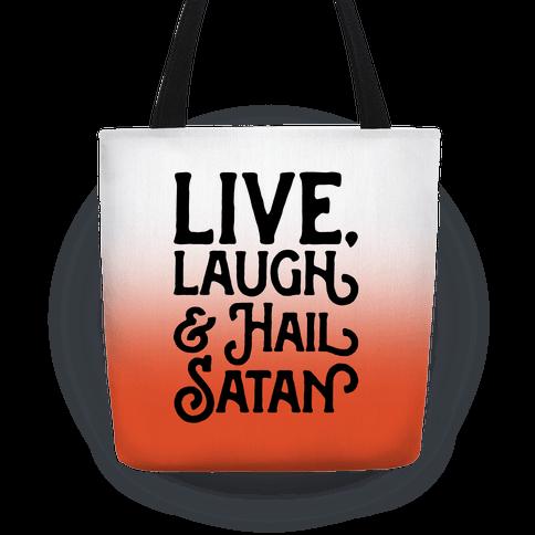Live Laugh & Hail Satan Tote