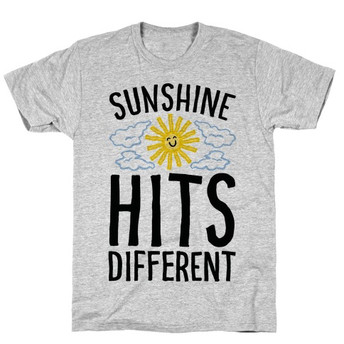 Sunshine Hits Different T-Shirt
