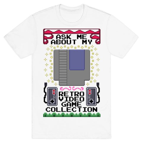 Ask Me About My Retro Game Collection Mens/Unisex T-Shirt