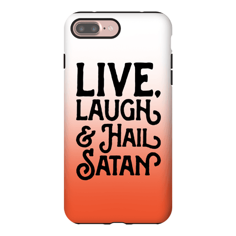 Live Laugh & Hail Satan Phone Case