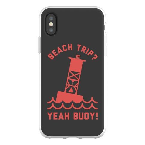Beach Trip? Yeah Buoy Phone Flexi-Case