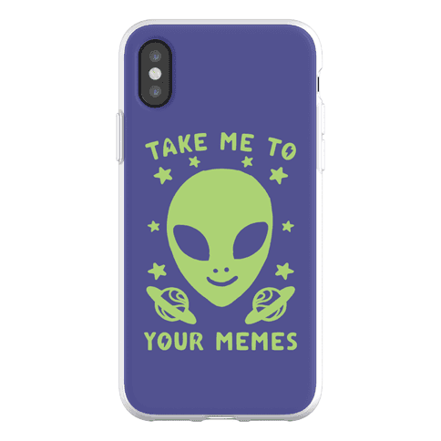 Take Me To Your Memes Phone Flexi-Case