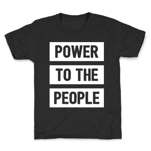 Power To The People Kids T-Shirt