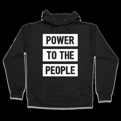 Power To The People Hooded Sweatshirt