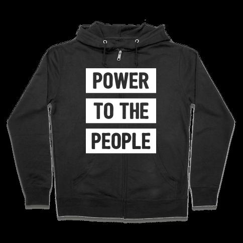 Power To The People Zip Hoodie