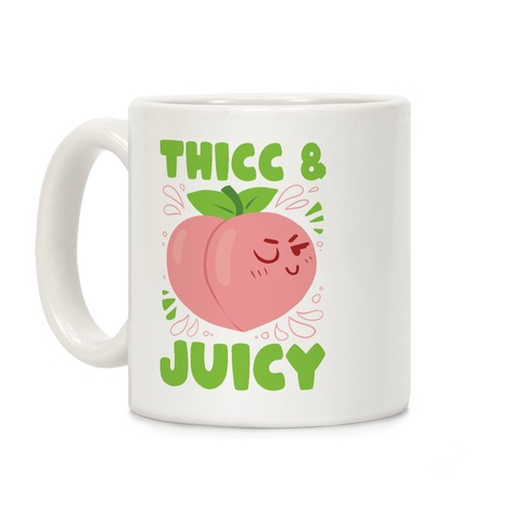 Thicc And Juicy Coffee Mug