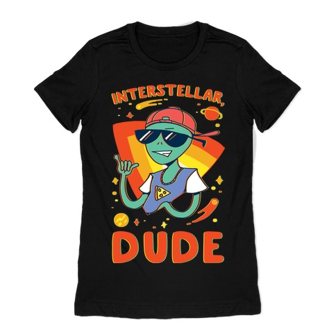 Interstellar, Dude Womens T-Shirt