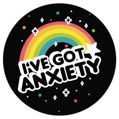 I've Got Anxiety Rainbow Die Cut Sticker
