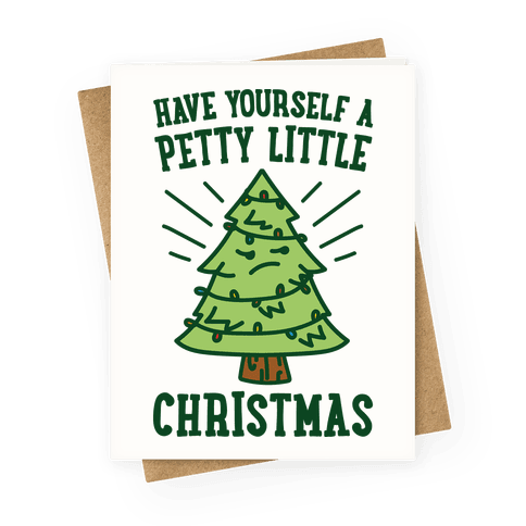 Have Yourself A Petty Little Christmas Greeting Card