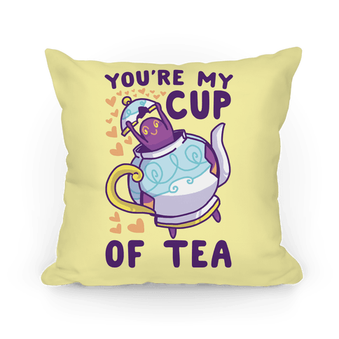 You're My Cup of Tea - Polteageist Pillow