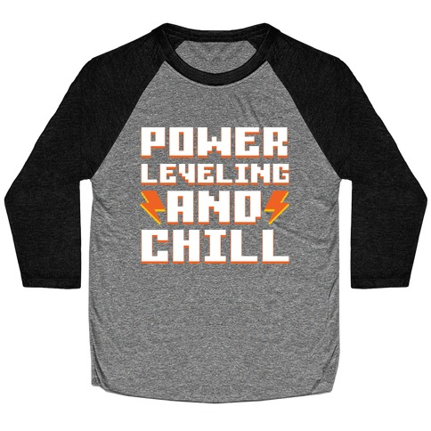 Power Leveling And Chill Baseball Tee