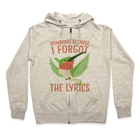 Humming Because I Forgot The Lyrics Zip Hoodie