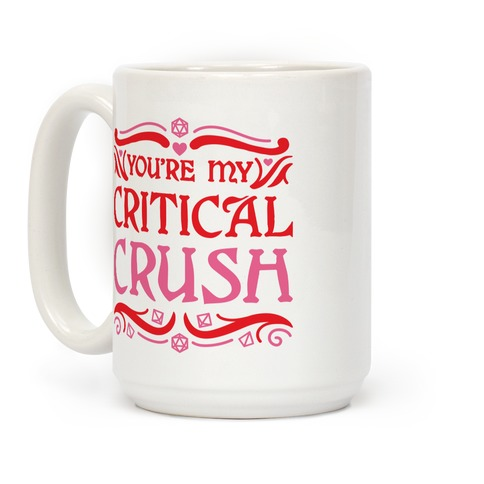 You're My Critical Crush DnD Valentine Coffee Mug