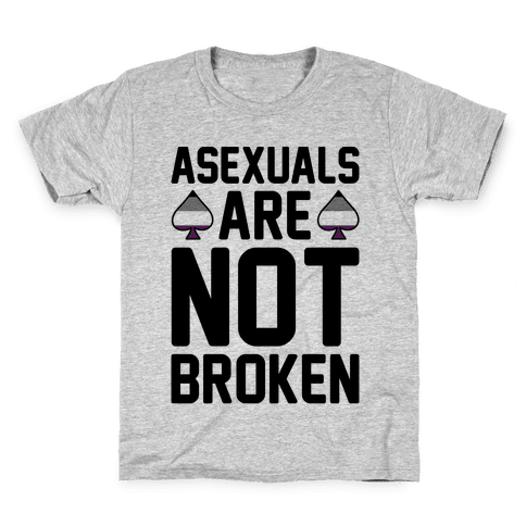 Asexuals Are Not Broken Kids T-Shirt