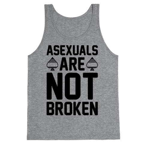 Asexuals Are Not Broken Tank Top