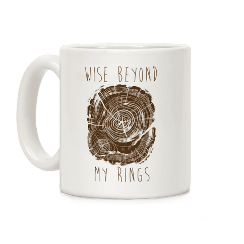 Wise Beyond My Rings Coffee Mug