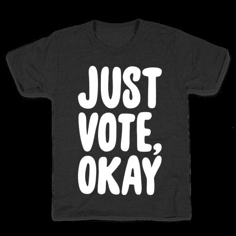 Just Vote Okay White Print Kids T-Shirt