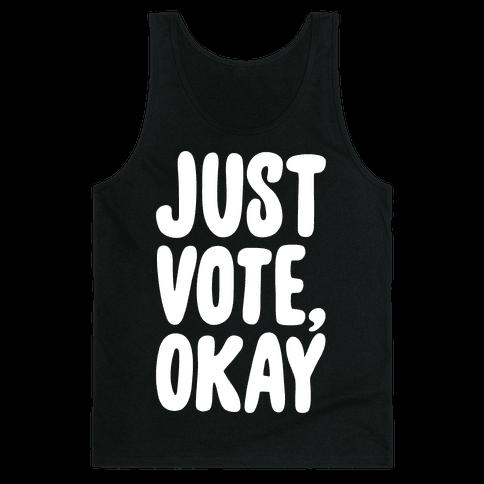 Just Vote Okay White Print Tank Top